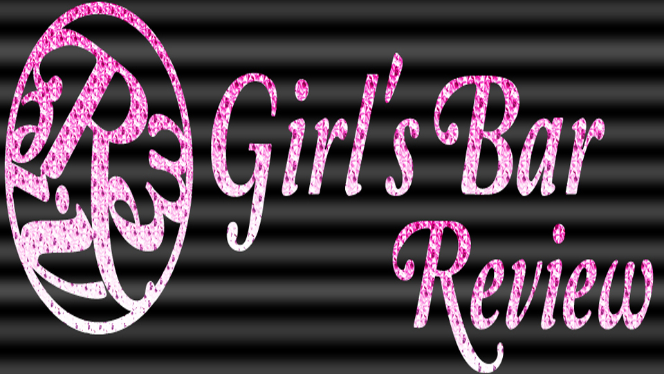 Girls Bar Review